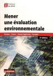 Dernières parutions sur Droit de l'environnement, Mener une évaluation environnementale. Principes, acteurs, champ d'application, procédure, 2e édition