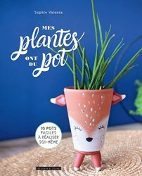 Dernières parutions sur Plantes d'intérieur, Mes plantes ont du pot