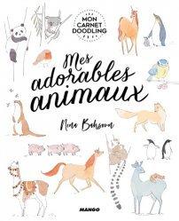 Dernières parutions sur Dessiner, peindre, photographier la nature, Mes adorables animaux