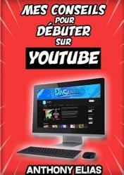 Dernières parutions sur Vidéo, Mes conseils pour réussir sur YouTube