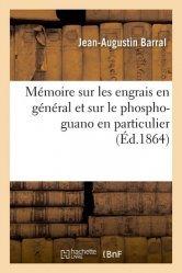 Dernières parutions sur Sciences de la Vie, Mémoire sur les engrais en général et sur le phospho-guano en particulier
