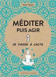 Dernières parutions dans Je passe à l'acte, Méditer et agir