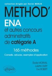Dernières parutions dans Méthodix, Méthod'ENA et autres concours administratifs de catégorie A. 165 méthodes
