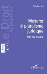 Dernières parutions dans Le droit aujourd'hui, Mesurer le pluralisme juridique. Une expérience