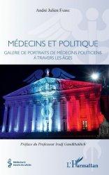 Dernières parutions dans Médecine à travers les siècles, Médecins et politique