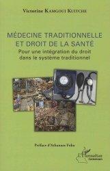 Médecine traditionnelle et droit de la santé : pour une intégration du droit dans le système traditionnel