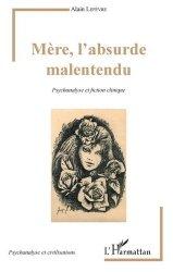 Dernières parutions dans Psychanalyse et Civilisations, Mère, l'absurde malentendu. Psychanalyse et fiction clinique