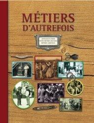 Nouvelle édition Métiers d'autrefois. Artisanats d'hier, petits métiers des rues, métiers agricoles, 2e édition