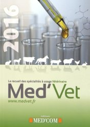Dernières parutions sur Pharmacologie - Thérapeutiques, Med'vet 2016 - Recueil des spécialités à usage vétérinaire