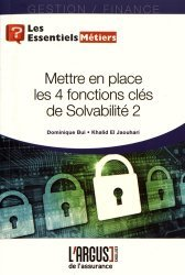 Dernières parutions dans Les essentiels, Mettre en place les 4 fonctions clés de Solvabilité 2