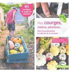 Dernières parutions sur Graines - Semis - Multiplication, Mes courges, melons, pâtissons...