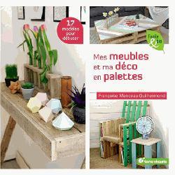 Dernières parutions sur Meubles et objets, Mes meubles et ma déco en palettes