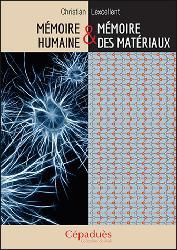 Dernières parutions sur Mécanique, Mémoire humaine et mémoire des matériaux