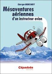 Dernières parutions sur Aéronautique, Mésaventures aériennes d'un instructeur avion