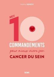 Dernières parutions sur Cancer, Mes 10 commandements pour mieux vivre son cancer du sein