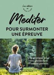 Dernières parutions dans Hors Collection, Mediter pour surmonter une epreuve - ateliers du mieux vivre