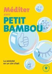 Dernières parutions dans Poche Marabout Psy, Méditer avec Petit Bambou