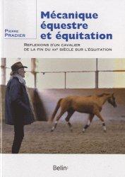 Souvent acheté avec Biomécanique du cheval, ostéopathie et rééducation équestre, le Mécanique équestre et équitation