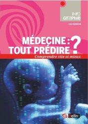 Dernières parutions dans belin sciences, Médecine : tout prédire ?