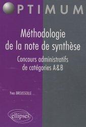 Dernières parutions sur Note de synthèse, Méthodologie de la note de synthèse, concours administratifs de catégories A et B