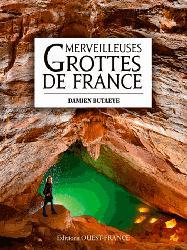 Dernières parutions sur Spéléologie, Merveilleuses grottes de France