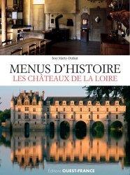 Dernières parutions sur Cuisine familiale, Menus d'histoire, les châteaux de la Loire