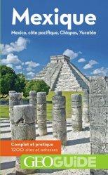 Dernières parutions sur Guides Mexique, Mexique. Mexico, côte pacifique, Chiapas, Yucatan, 9e édition