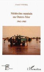 Dernières parutions dans Les acteurs de la science, Médecin nantais en Outre-mer, 1962-1985