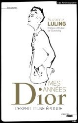 Dernières parutions dans Documents, Mes années Dior. L'esprit d'une époque