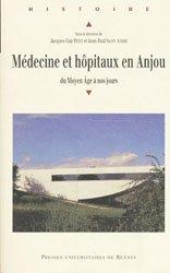 Dernières parutions dans Histoire et Patrimoine en Touraine, Médecine et hôpitaux en Anjou du Moyen Âge à nos jours