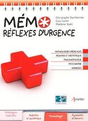 Souvent acheté avec Réussir son parcours de mémoire de fin d'études, le Mémo réflexes d'urgence