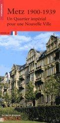 Dernières parutions dans Itinéraires, Metz 1900-1939. Un Quartier impérial pour une Nouvelle Ville