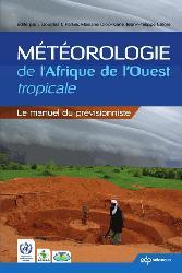 Dernières parutions sur Météorologie - Climatologie, Météorologie de l'Afrique de l'Ouest tropicale