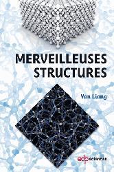 Dernières parutions sur Chimie physique, Merveilleuses structures