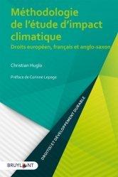 Dernières parutions sur Droit comparé, Méthodologie de l'étude d'impact climatique. Droits européen, français et anglo-saxon