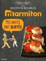 Dernières parutions dans Les incontournables Marmiton, Mes invités sont bluffés