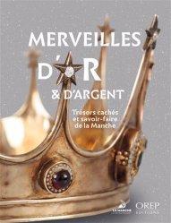 Dernières parutions sur Normandie, Merveilles d'or et d'argent