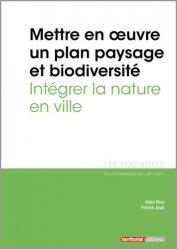 Dernières parutions sur Politiques de la ville, Mettre en oeuvre un plan paysage et biodiversité