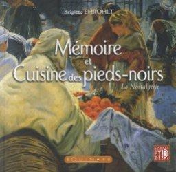 Dernières parutions dans Carrés gourmands, Mémoire et cuisine des pieds-noirs. La nostalgérie