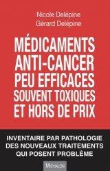 Dernières parutions sur Pharmacologie, Médicaments anti-cancéreux peu efficaces souvent toxiques et hors de prix