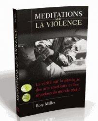 Dernières parutions sur Arts martiaux, Méditations sur la violence