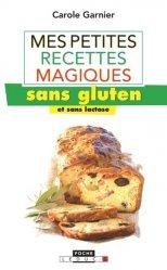 Nouvelle édition Mes petites recettes magiques sans gluten et sans lactose