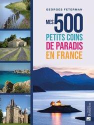 Nouvelle édition Mes 500 petits coins de paradis en france