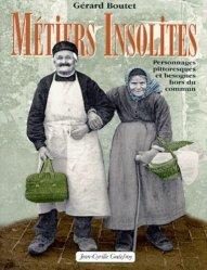 Dernières parutions dans La belle ouvrage, Métiers insolites. Personnages pittoresques