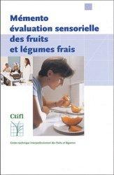 Dernières parutions sur Industrie des fruits et légumes, Mémento évaluation sensorielle des fruits et légumes frais