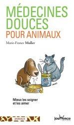 Dernières parutions sur Pratique vétérinaire, Médecines douces pour animaux : mieux les soigner et les aimer