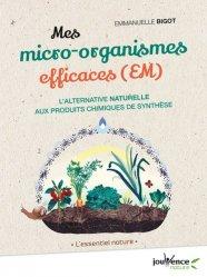 Dernières parutions sur Jardinage biologique - Biodynamie, Mes micro-organismes efficaces (EM)
