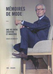 Dernières parutions sur Histoire de la mode, Mémoires de mode. Une vie entre création et industrie