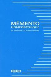 Souvent acheté avec Thérapeutique homéopathique Tome 1 Possibilités en pathologie aiguë, le Mémento homéopathique