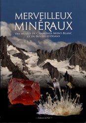 Dernières parutions sur Paléontologie - Fossiles, Merveilleux minéraux des Musées de Chamonix-Mont-Blanc et du Bourg-d'Oisans